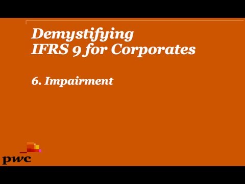 Demystifying IFRS 9 for Corporates 6. Impairment