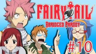 Fairy Tail Abridged Parody - Episode 10