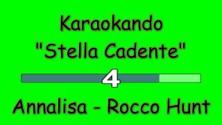 Karaoke Italiano - Stella Cadente - Annalisa e Rocco Hunt ( Testo )