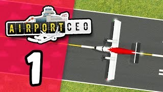 BUILDING MY OWN AIRPORT - Airport CEO #1