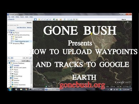How to upload way points and tracks to Google earth.