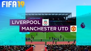 FIFA 19 - Liverpool vs. Manchester United @ Anfield
