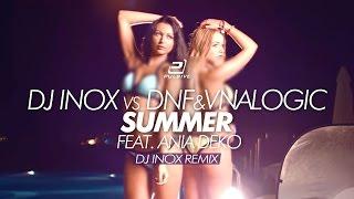DJ Inox vs.  DNF & Vnalogic ft.  Ania Deko - Summer (DJ Inox Remix)