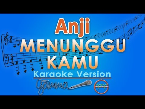 Anji - Menunggu Kamu (Karaoke Lirik Tanpa Vokal) by GMusic