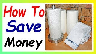 How To Save Money On Paper Towels