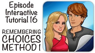 Episode Interactive Tutorial 16 - REMEMBERING CHOICES METHOD 1
