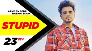 Stupid (Official Video)   Armaan Bedil ft Raashi Sood   Tru Makers   Latest Punjabi Songs 2018