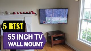 5 Best 55 Inch TV Wall Mount 2018 | Best 55 Inch TV Wall Mount Reviews | Top 5 55 Inch TV Wall Mount