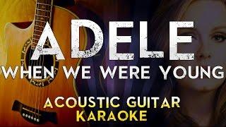 Adele - When We Were Young | Lower Key Acoustic Guitar Karaoke Instrumental Lyrics Cover Sing Along