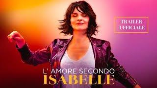 L'AMORE SECONDO ISABELLE | Trailer ufficiale italiano