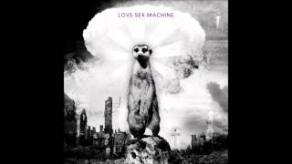 Love Sex Machine - Killed With A Monster Cock