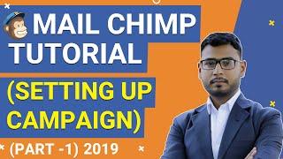 Mail Chimp Tutorial (Part-1)   Setting Up Mail Chimp Campaign   2019  