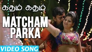 Matcham Parka - Katham Katham | Official Video Song | Natty, Nanda | Taj Noor