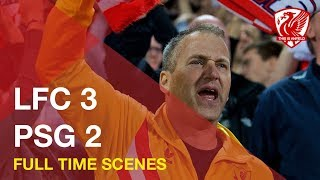 LFC 3-2 PSG   Full time scenes at Anfield