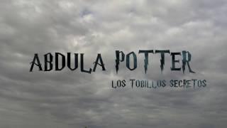 ABDULÁ POTTER Y LOS TOBILLOS SECRETOS.
