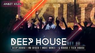 DEEP HOUSE SET 14 - AHMET KILIC