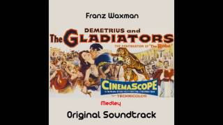 Franz Waxman - Demetrius and the Gladiators Medley: Prelude / Night in the Place / Claudius and Mess