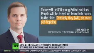 Estonia's spy chief: NATO troops threatened by Russia provoking pub brawls
