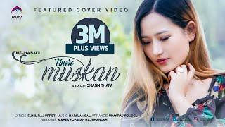 Timro Muskan  | Melina Rai |  Latest Nepali Song 2017