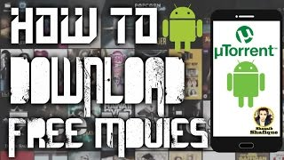 How To Download Movies for Free on any Android Phone 2017