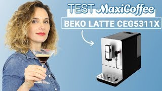 BEKO INOX LATTE CEG5311X | Machine à café automatique | Le Test MaxiCoffee