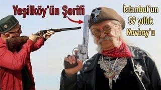 Yeşilköy'ün Efsane Adamı ile Kovboy Filmi :) 3 . Bölüm