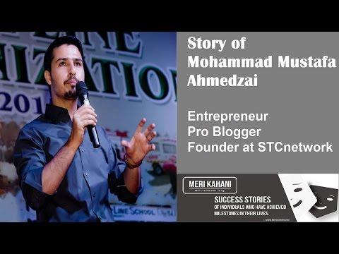 Inspirational Life Story of Mohammad Mustafa Ahmedzai Pakistani Pro Blogger
