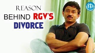 The Reason Behind RGV's Divorce - iDream Filmnagar