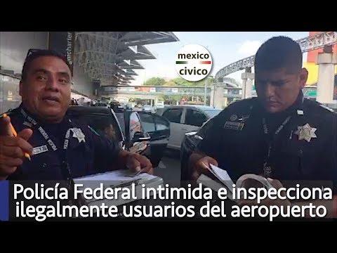 Policía Federal intimida e inspecciona ilegalmente a usuario del aeropuerto por grabarlo