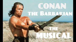 Conan the Barbarian: The Musical (Arnold Schwarzenegger)