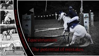 [Equestrianism] I am NOT perfect! - The art of making mistakes