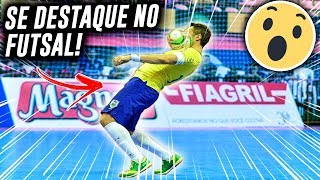 Como jogar Futsal e se DESTACAR! - BR FUTSAL