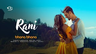 New Movie Rani Song- Bhana Bhana | Anoop B.Shahi, Malina Joshi, Saruk Tamrakar, Manish S. Shrestha