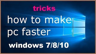 How to Speed Up Your Windows 7/8/10 Performance [ best settings ] How to Speed Up Windows 7 tricks