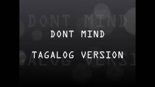 Don't Mind TAGALOG LYRICS ( Kamusta )