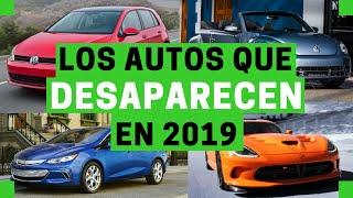 Los AUTOS que DESAPARECEN en el 2019   Motoren Mx