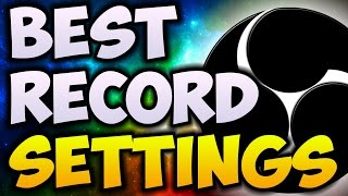 Best OBS Recording Settings 2017! | 1080p With 60 FPS! (NO LAG)