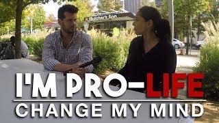 REAL CONVERSATIONS: I'm Pro-Life | Change My Mind