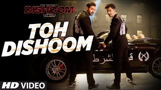 Toh Dishoom Video Song: Dishoom | John Abraham, Varun Dhawan || Pritam, Raftaar, Shahid Mallya