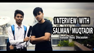 Interview With Salman Muqtadir  | Salmon TheBrownFish