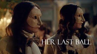 Versailles - Louis/Philippe/Henriette - Her Last Ball