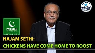 Najam Sethi: Chickens Have Come Home to Roost | Najam Sethi Official | 14 August 2019