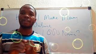 How to Make Money Online In Nigeria With 1000 Naira