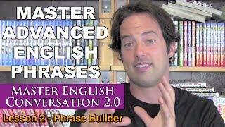 Advanced English Phrases 2 - Pronunciation - English Fluency Bits - Master English Conversation 2.0