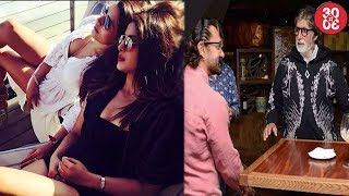 Priyanka Chills With Her Hollywood Friends | Amitabh Bachchan Takes A Break With Aamir Khan