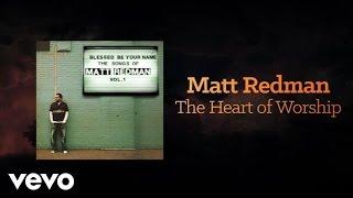 Matt Redman - The Heart Of Worship (Lyrics And Chords)