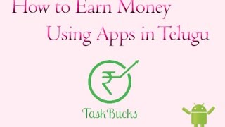 Earn unlimited paytm cash with taskbucks Telugu