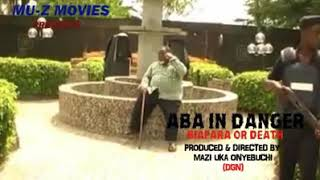 ABA IN DANGER (Nollywood movie)