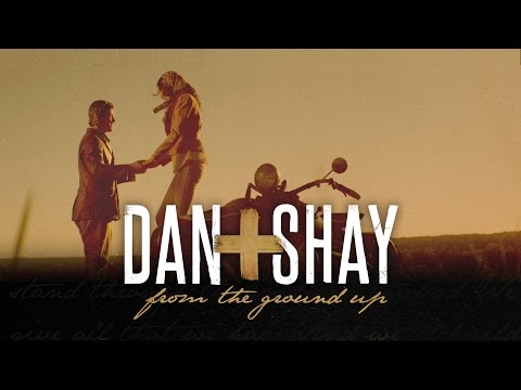 Dan + Shay - From The Ground Up