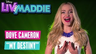 LIV & MADDIE 🙋🏼💁🏼 Dove Cameron: My Destiny 🎵 | Disney Channel Songs
